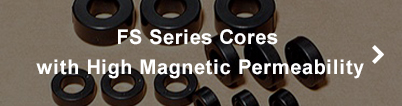FS Series Cores with High Magnetic Permeability