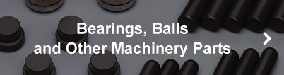 Bearings, Balls and Other Machinery Parts