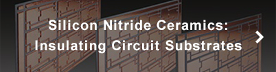 Silicon Nitride Ceramics: Insulating Circuit Substrates